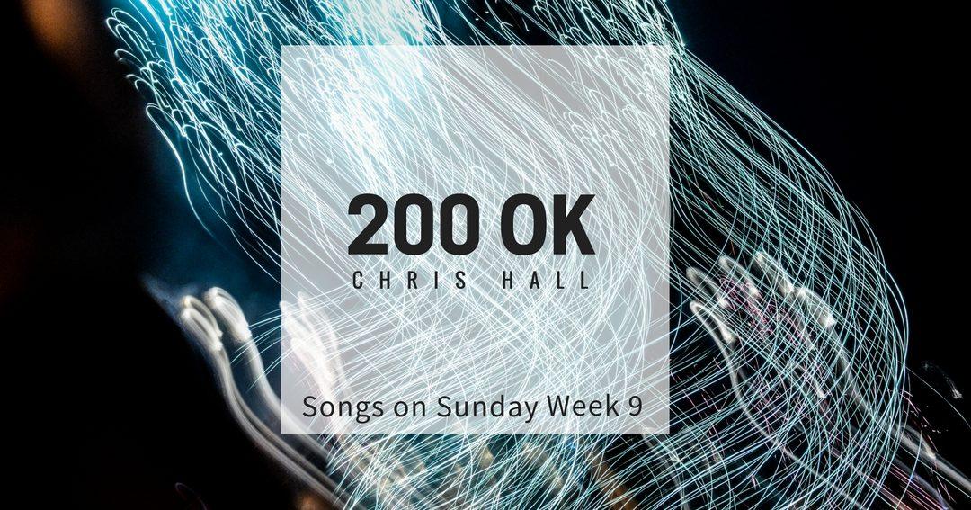 Week 9: '200 OK' – Chris Hall